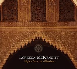 NIGHTS FROM THE ALHAMBRA .. THE ALHAMBRA / 2CD+DVD / LIVE SPAIN, SEPTEMBER 2006 LOREENA MCKENNITT, CD
