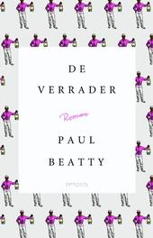 De verrader Beatty, Paul, Paperback