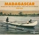 MADAGASCAR 1929-1931 MUSIC OF THE COAST & TABLELAND