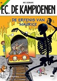 KAMPIOENEN 60. DE ERFENIS VAN MAURICE F.C. De Kampioenen, Leemans, Hec, Paperback