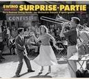 SWING 1945-57 -.. .. SURPRISE PARTIE