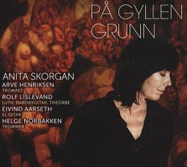 PA GYLLEN GRUNN ANITA SKORGAN, CD