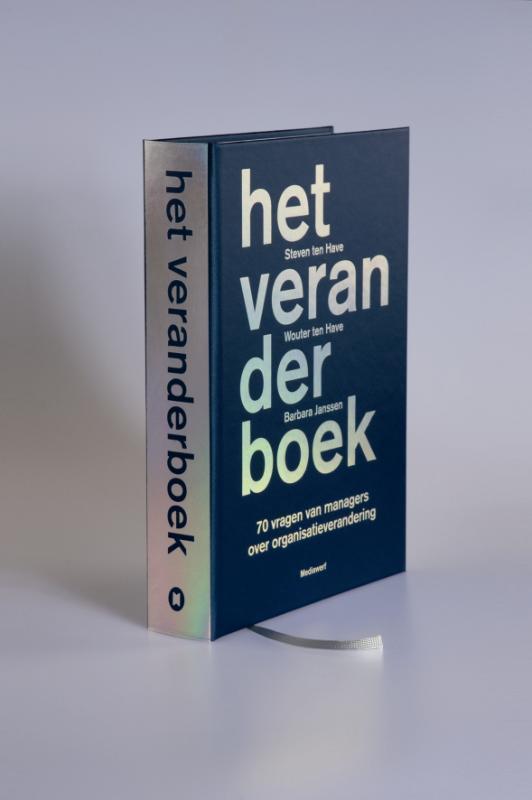 Het Veranderboek zeventig vragen van managers over organisatieverandering, S. ten Have, Hardcover