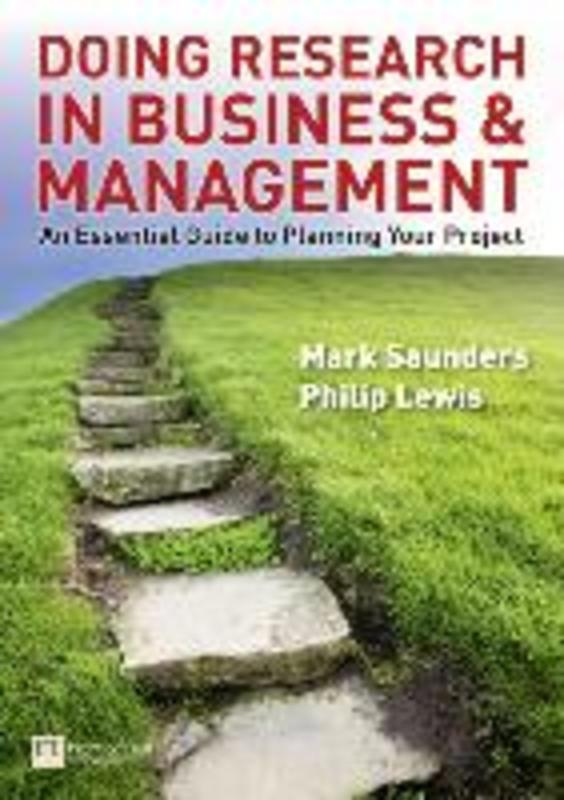 Doing Research in Business and Management An essential guide to planning your project, Mark Saunders, Paperback