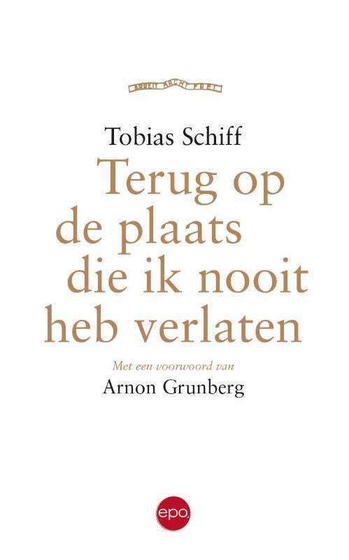 Terug op de plaats ik nooit heb verlaten Schiff, Tobias, onb.uitv.