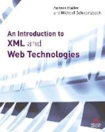 An Introduction to XML and Web Technologies Anders Moller, Paperback