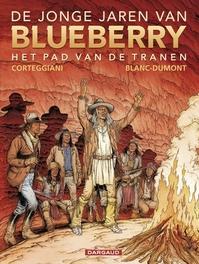 BLUEBERRY, JONGE JAREN VAN 17. HET PAD VAN DE TRANEN BLUEBERRY, JONGE JAREN VAN, Corteggiani, François, Paperback