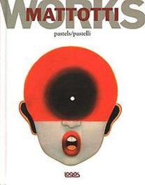 Mattotti Works 1 Pastels Lorenzo, Mattotti, Hardcover