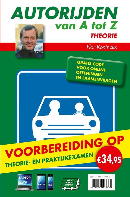 Autorijden van A tot Z Theorie en Praktijk Theorie en Praktijk - Twee boeken in één, Koninckx, Flor, onb.uitv.