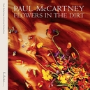 FLOWERS IN THE DIRT -LTD- 3CD+DVD / 18 BONUS AUDIO TRACKS DVD WITH MUSIC VIDEO AO