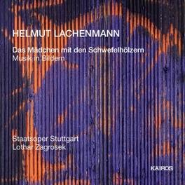 DAS MADCHEN MIT DEN SCHWE STAATSOPER STUTTGART, ZAGROSEK, KEUSCH, LEONARD, KAMMER Audio CD, H. LACHENMANN, CD