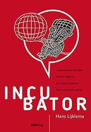 Incubator a selection of the best comics made by art school students from around the globe, Lijklema, Hans, Hardcover
