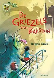 De griezels van Bakstein Naus, Reggie, Hardcover