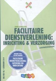 Facilitaire dienstverlening: inrichting en verzorging: Leerwerkboek Karin Swinkels, Paperback