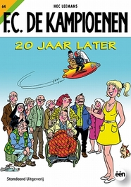 KAMPIOENEN 64. 20 JAAR LATER F.C. De Kampioenen, Leemans, Hec, Paperback
