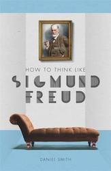 HOW TO THINK LIKE SIGMUND...