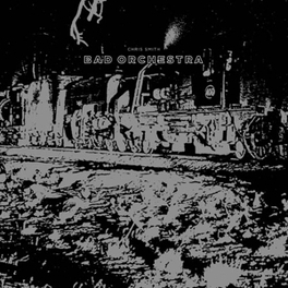 BAD ORCHESTRA CHRIS SMITH, LP