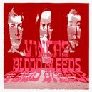 BLOOD BLEEDS