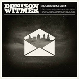 ONES WHO WAIT DENISON WITMER, CD