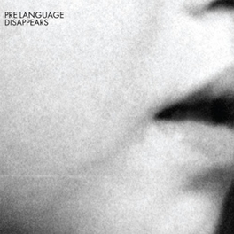 PRE LANGUAGE DISAPPEARS, Vinyl LP