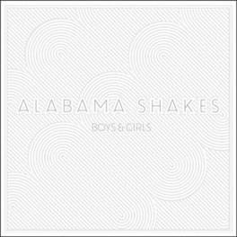 BOYS & GIRLS -LP+7'/LTD- BONUS 7' CONTAINING THREE EXTRA TRACKS ALABAMA SHAKES, Vinyl LP