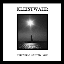 THIS WORLD IS NOT MY HOME KLEISTWAHR, CD