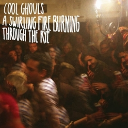 A SWIRLING FIRE BURNING COOL GHOULS, CD