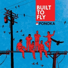 BUILT TO FLY Audio CD, PONOKA, CD