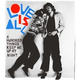 A HUNDRED THINGS KEEP ME LOVE IS ALL, Vinyl LP