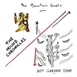HOUND CHRONICLES / HOT.. .. GARDEN STOMP MOUNTAIN GOATS, CD
