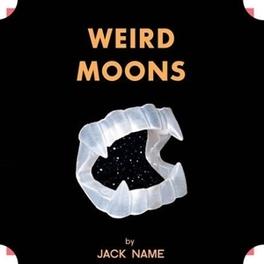 WEIRD MOONS JACK NAME, CD