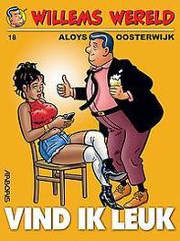 WILLEMS WERELD 18. VIND IK LEUK WILLEMS WERELD, Aloys, Oosterwijk, Paperback