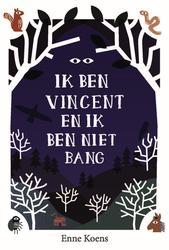 Ik ben Vincent en ik ben...