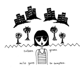 MILO GOES TO COMPTON INSPIRED BY THE HONESTY OF FREAKS LIKE MIKE HUNCHBACK, COLLEEN GREEN, Vinyl LP