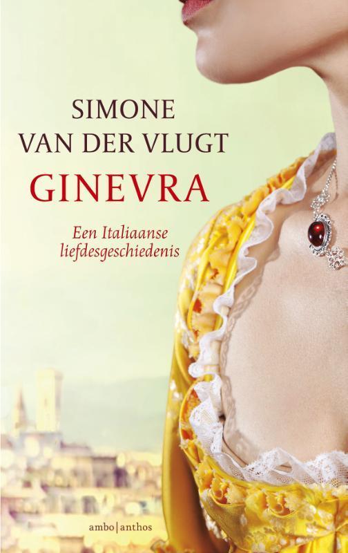 Ginevra een Italiaanse liefdesgeschiedenis, Van der Vlugt, Simone, Hardcover
