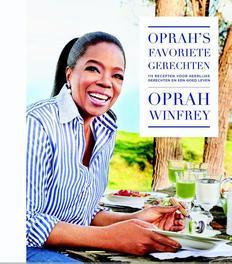 Oprah's favoriete gerechten 115 recepten voor heerlijke gerechten en een goed leven, Winfrey, Oprah, Hardcover