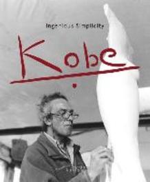 Kobe. Ingenious Simplicity. Ingenious Simplicity, Saelens, Albin, onb.uitv.