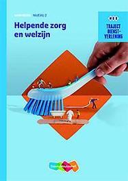 Dienstverlening Helpende zorg en welzijn: niveau 2: werkboek. N. Bus, Paperback
