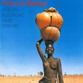 AFRICAN ELECTRONIC MUSIC 1975-1982 FRANCIS BEBEY, Vinyl LP
