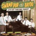 SWAMP POP BY THE BAYOU 3...