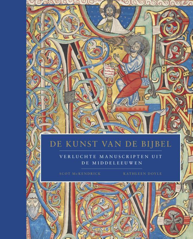 De kunst van de Bijbel. verluchte manuscripten uit de Middeleeuwen, Scot Mckendrick, Hardcover  <span class=