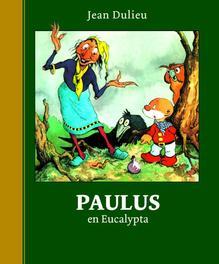 Paulus en Eucalypta Paulus de Boskabouter Gouden Klassiekers, Jean Dulieu, Hardcover