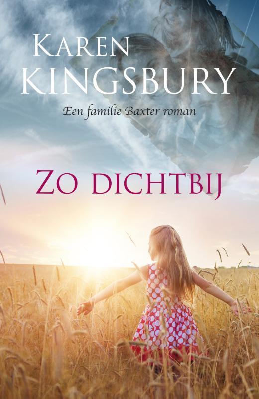 Zo dichtbij een familie Baxter roman, Kingsbury, Karen, Paperback