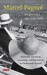 De gloriedagen van mijn vader herinneringen aan mijn kindertijd, Pagnol, Marcel, Paperback