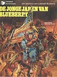 BLUEBERRY, JONGE JAREN VAN 01. JONGE JAREN BLUEBERRY (01) BLUEBERRY, JONGE JAREN VAN, GIRAUD, JEAN, CHARLIER, JEAN-MICHEL, Paperback