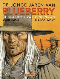 Blueberry: 14 De slachter van Cincinnati BLUEBERRY, JONGE JAREN VAN, BLANC-DUMONT, MICHEL, CORTEGGIANI, FRANCIOS, Paperback