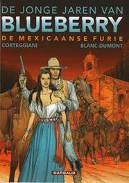 BLUEBERRY, JONGE JAREN VAN 15. DE MEXICAANSE FURIE BLUEBERRY, JONGE JAREN VAN, BLANC-DUMONT, MICHEL, CORTEGGIANI, FRANCIOS, Paperback