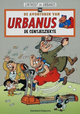 URBANUS 106. DE CENTJESZIEKTE