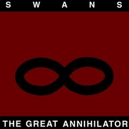GREAT ANNIHILATOR-REMAST- SWANS, Vinyl LP