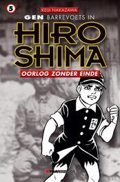 GEN IN HIROSHIMA 05. OORLOG ZONDER EINDE Hiroshima, Nakazawa, Keiji, Paperback